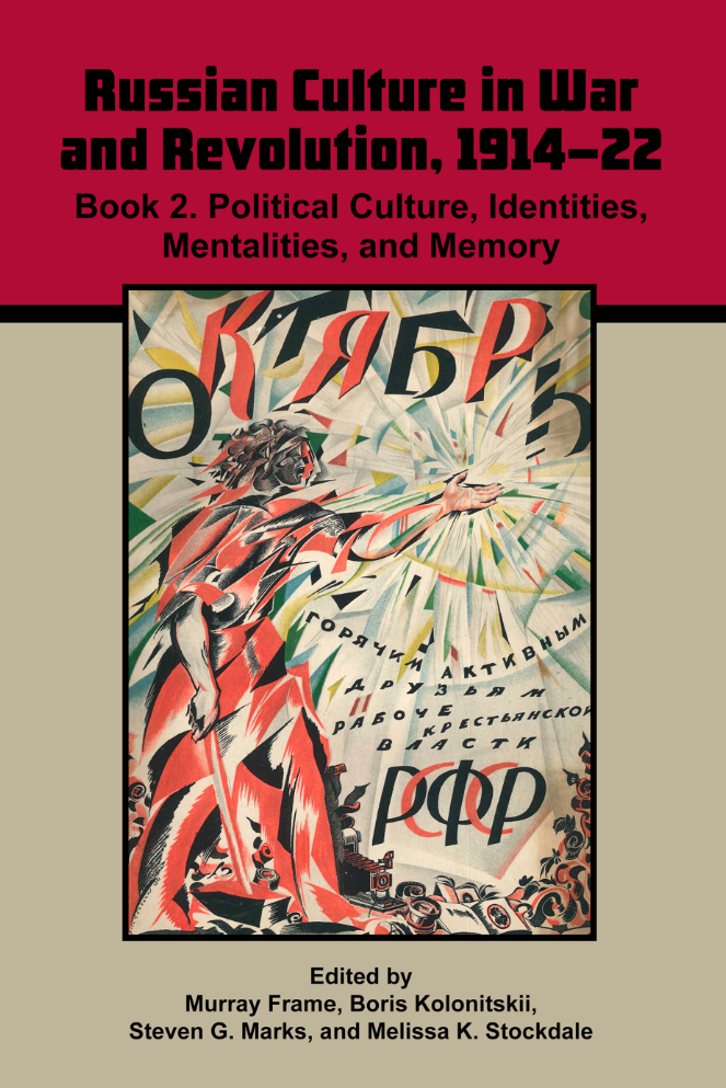 Volume 1: Russian Culture in War and Revolution, 1914-22